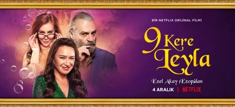 Netflix Yerli Filmi ''9 Kere Leyla'' fragmanı çıktı!