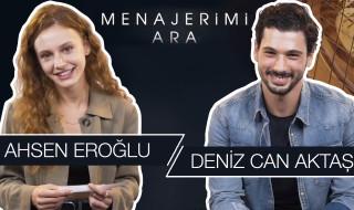 Deniz Can Aktaş kimdir? Ahsen Eroğlu kimdir? Menajerimi ara dizisi oyuncularından itiraf!